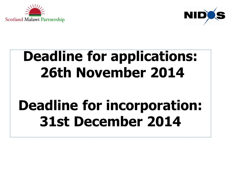 Deadline for applications: 26th November 2014 Deadline for incorporation: 31st December 2014
