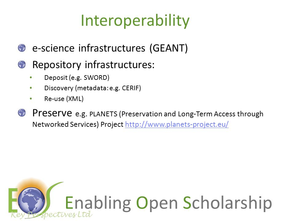 Enabling Open Scholarship Interoperability e-science infrastructures (GEANT) Repository infrastructures: Deposit (e.g.
