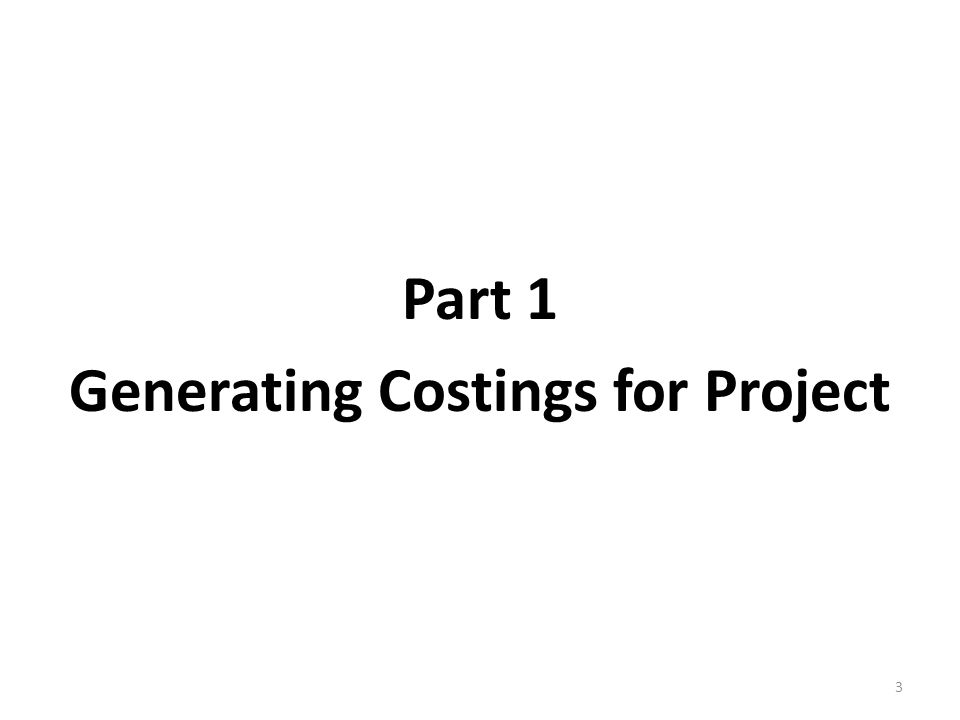 Part 1 Generating Costings for Project 3