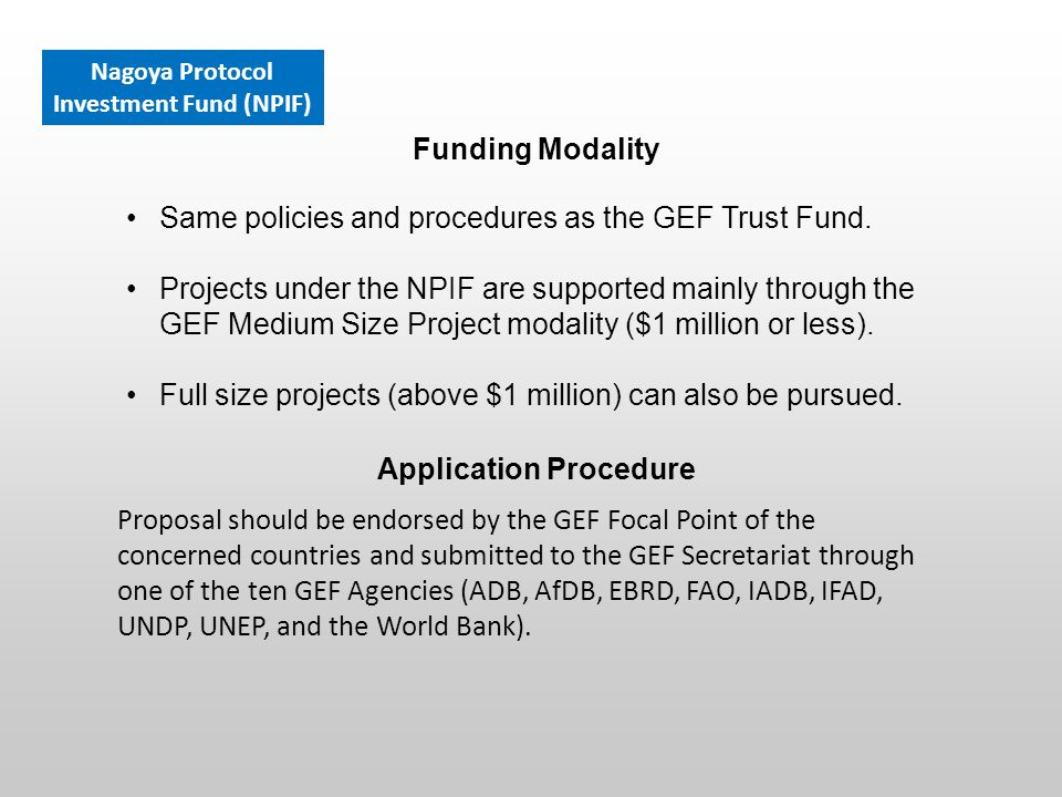 Same policies and procedures as the GEF Trust Fund.
