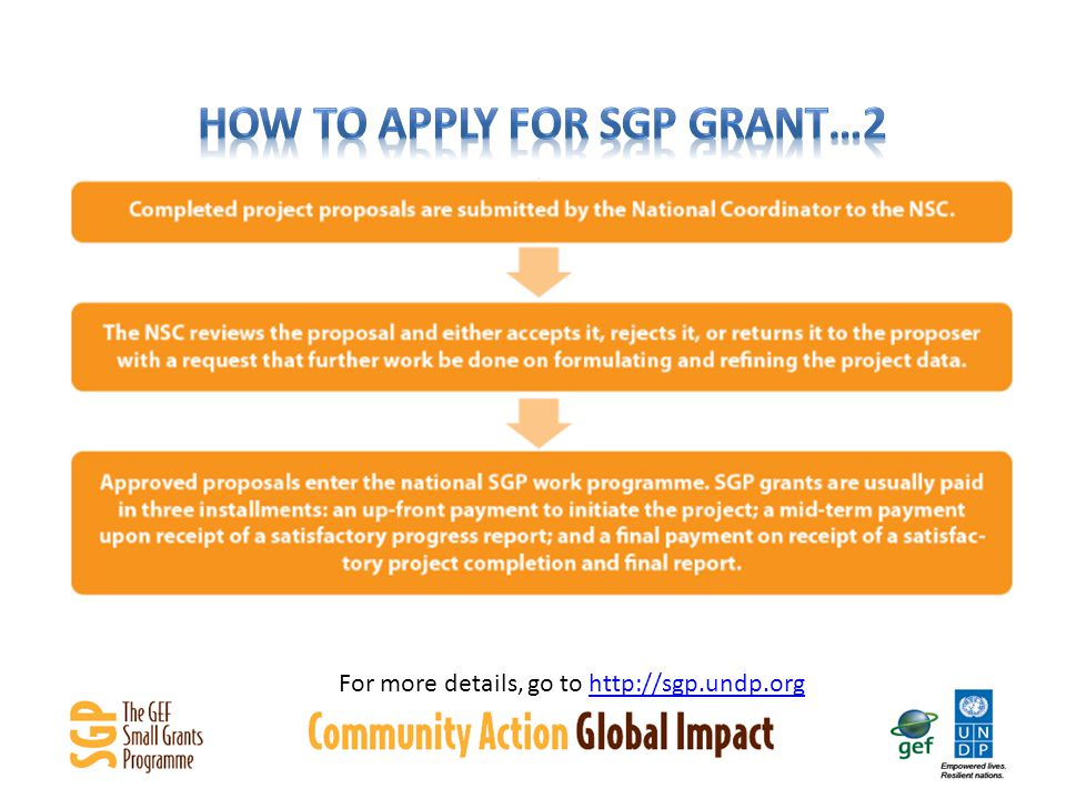 For more details, go to http://sgp.undp.orghttp://sgp.undp.org
