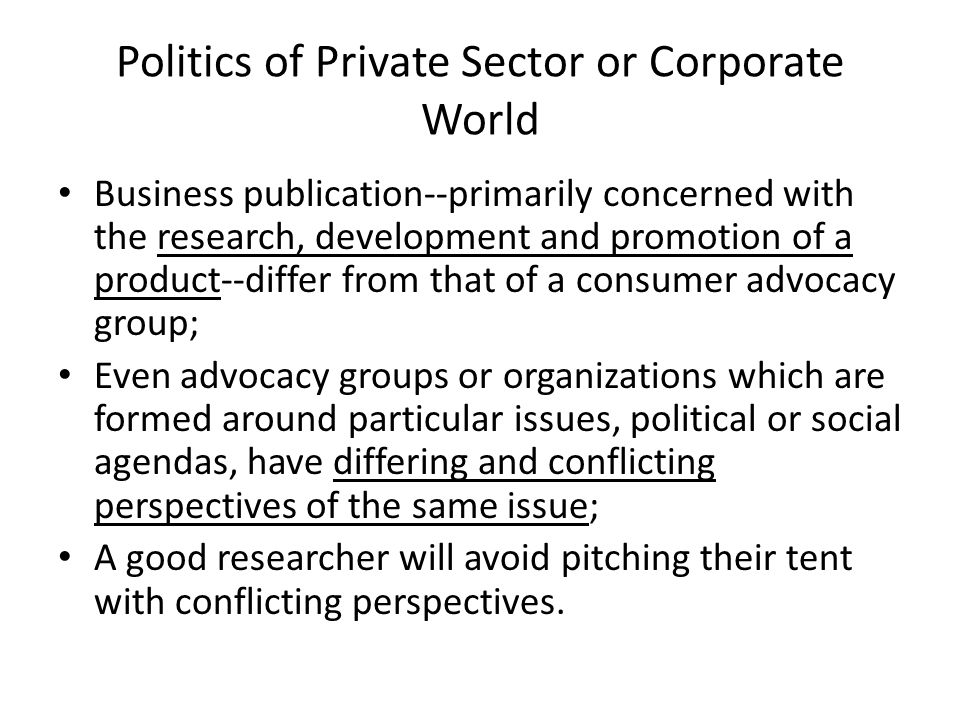 Politics of Private Sector or Corporate World Business publication--primarily concerned with the research, development and promotion of a product--dif