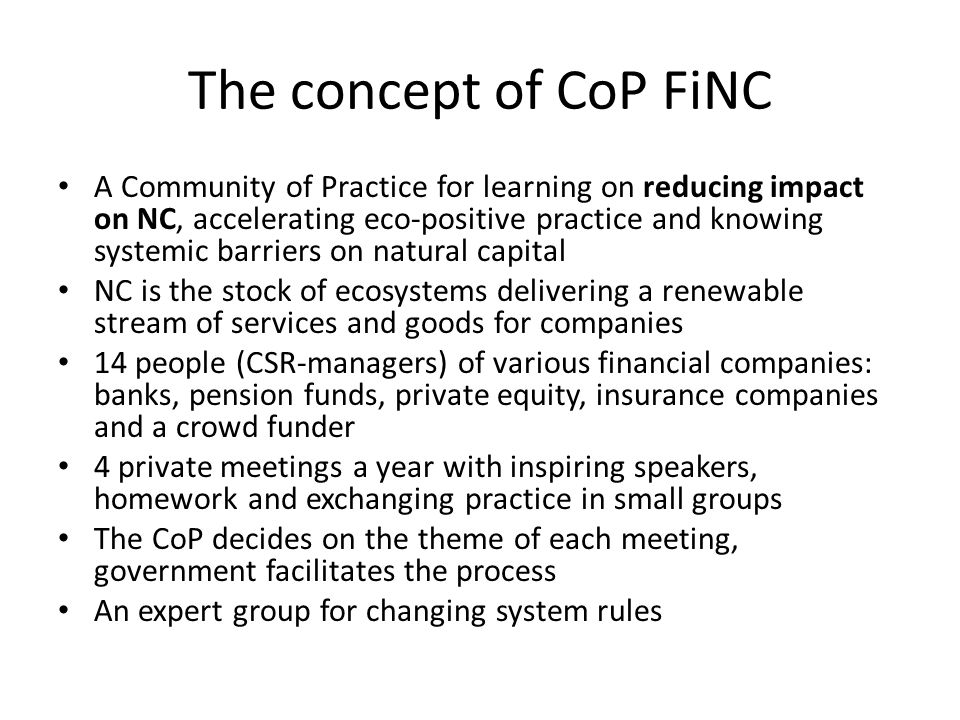 The concept of CoP FiNC A Community of Practice for learning on reducing impact on NC, accelerating eco-positive practice and knowing systemic barrier