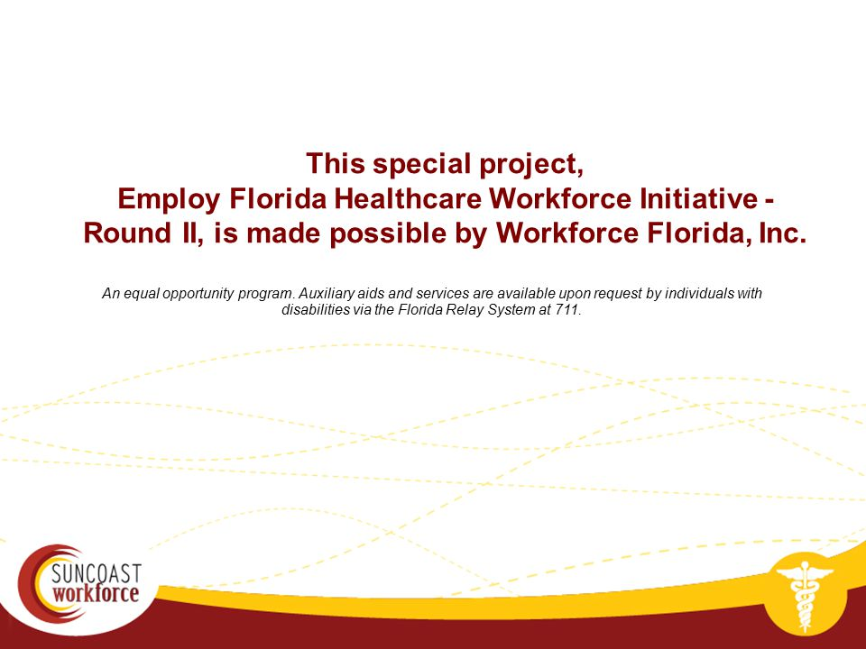 An equal opportunity program. Auxiliary aids and services are available upon request by individuals with disabilities via the Florida Relay System at