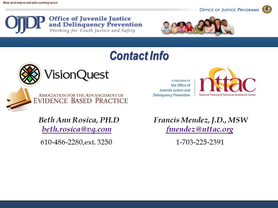 Contact Info New and improved site coming soon Beth Ann Rosica, PH.D Francis Mendez, J.D., MSW beth.rosica@vq.com fmendez@nttac.orgbeth.rosica@vq.comfmendez@nttac.org 610-486-2280,ext.
