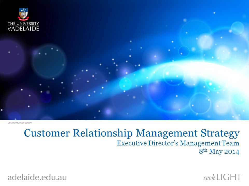 Customer Relationship Management Strategy Executive Director's Management Team 8 th May 2014