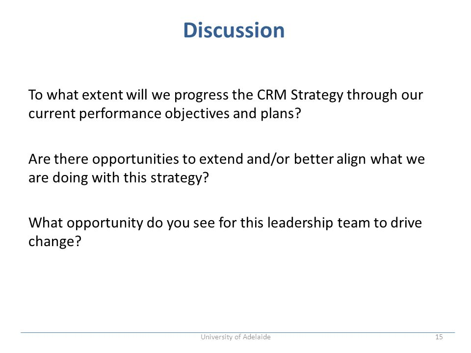 Discussion To what extent will we progress the CRM Strategy through our current performance objectives and plans.