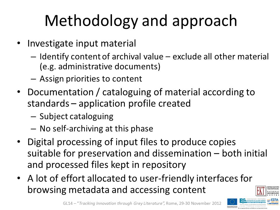 Methodology and approach Investigate input material – Identify content of archival value – exclude all other material (e.g.