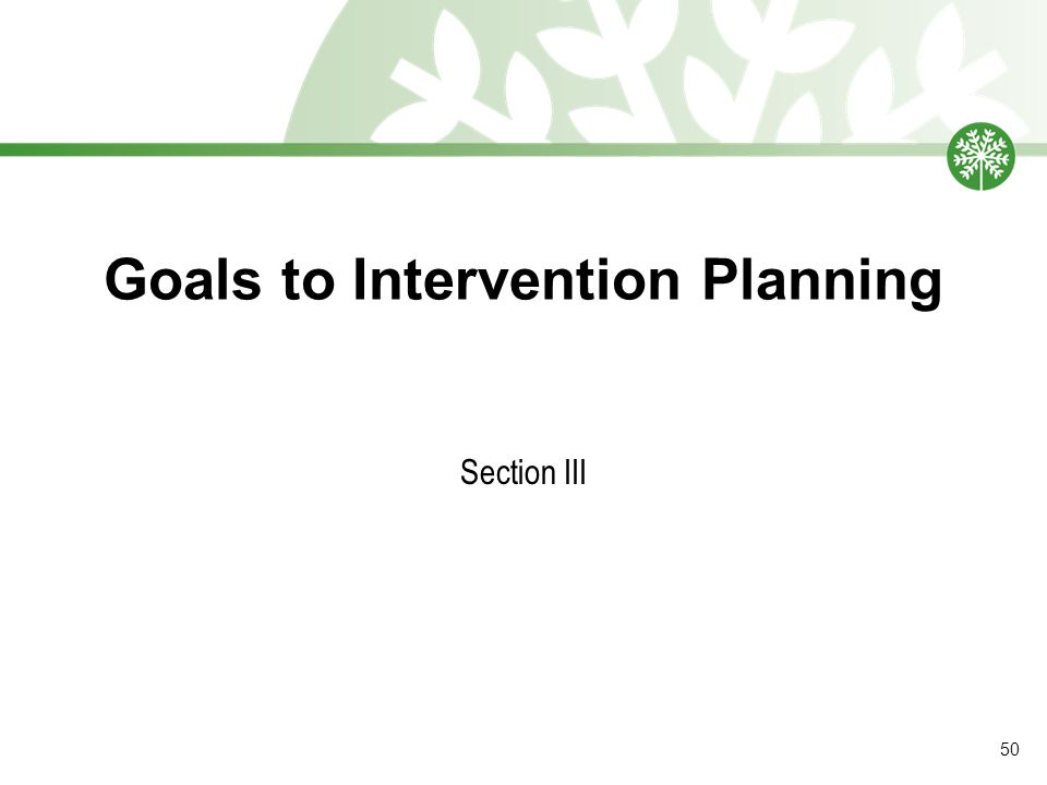 Goals to Intervention Planning Section III 50