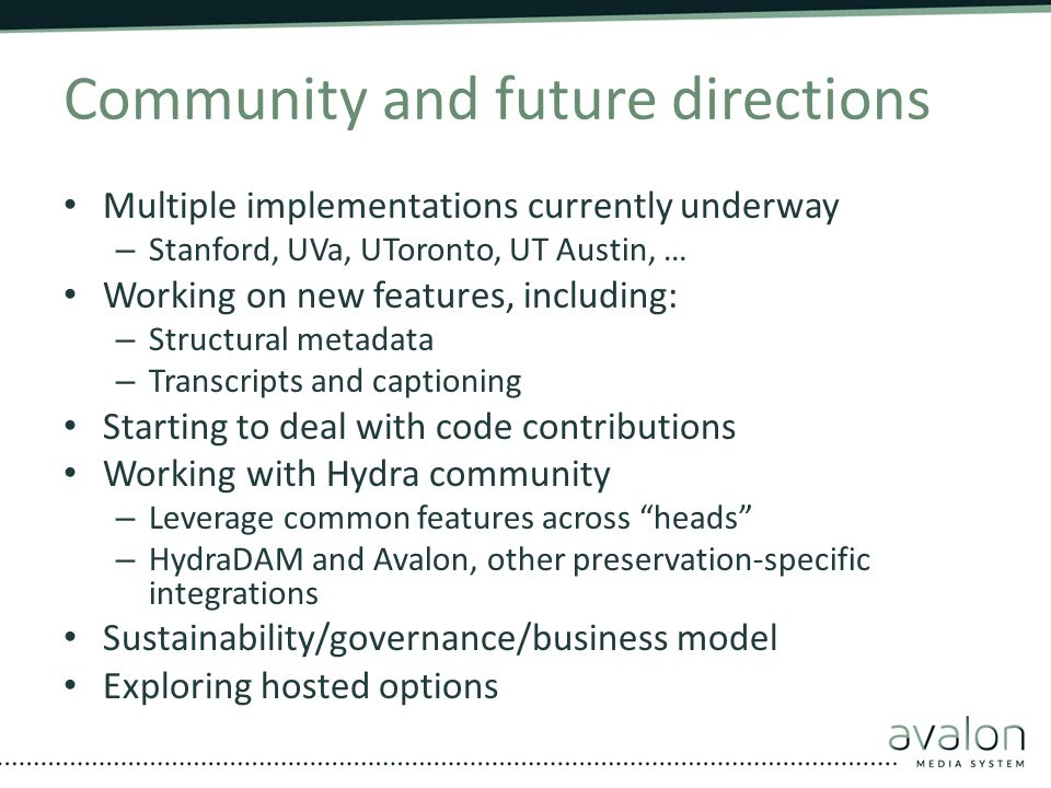 Community and future directions Multiple implementations currently underway – Stanford, UVa, UToronto, UT Austin, … Working on new features, including