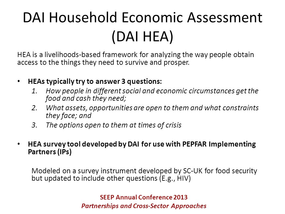 HEA is a livelihoods-based framework for analyzing the way people obtain access to the things they need to survive and prosper.