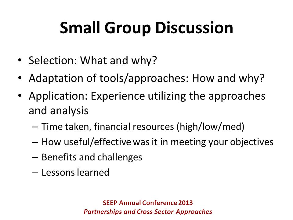 Selection: What and why. Adaptation of tools/approaches: How and why.