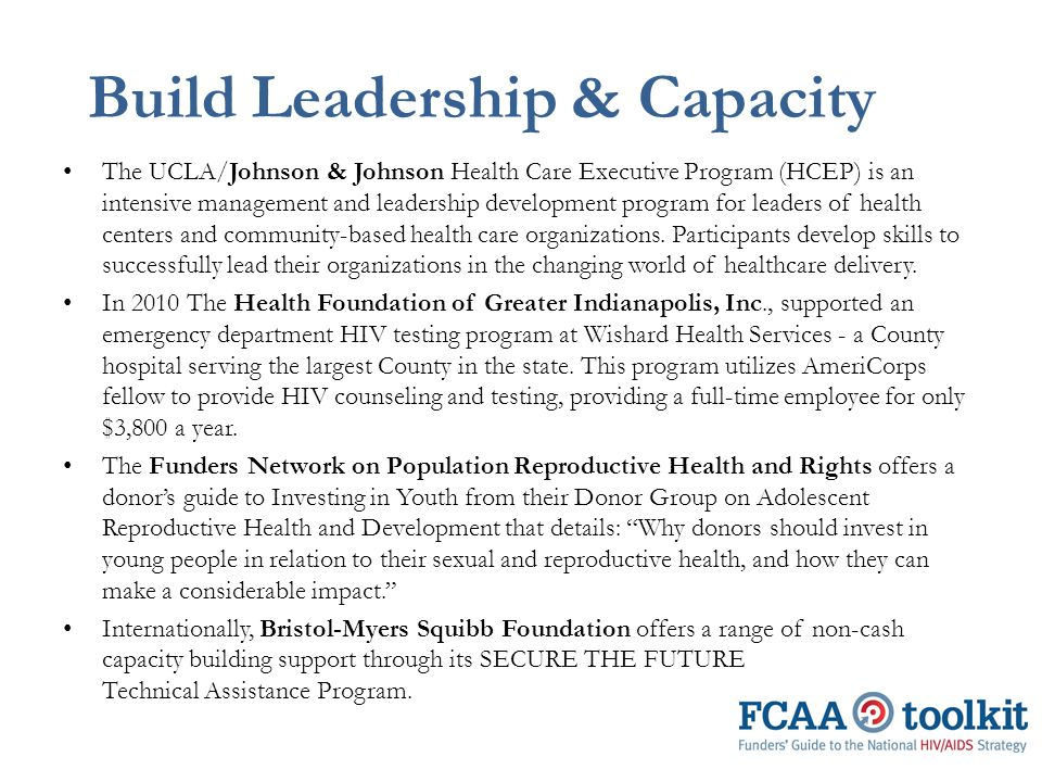 Build Leadership & Capacity The UCLA/Johnson & Johnson Health Care Executive Program (HCEP) is an intensive management and leadership development program for leaders of health centers and community-based health care organizations.