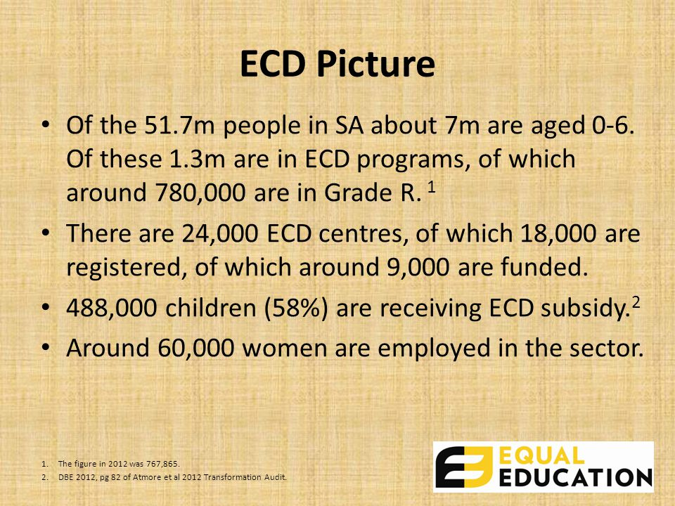 ECD Picture Of the 51.7m people in SA about 7m are aged 0-6.