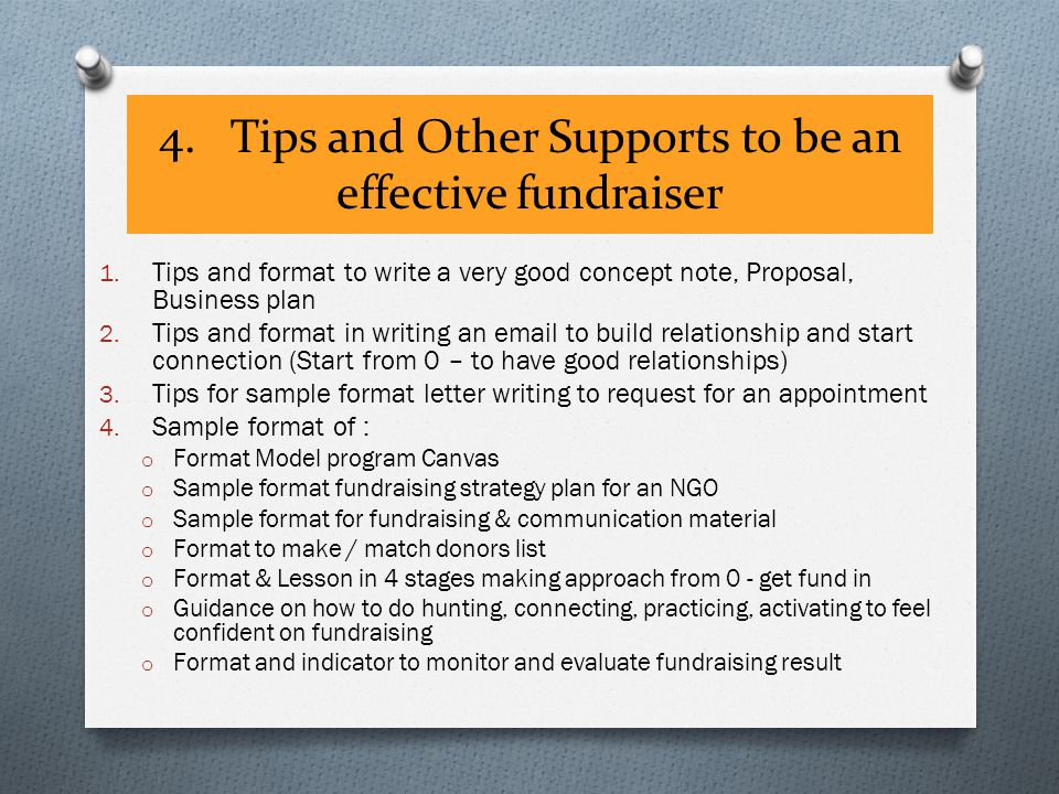 4. Tips and Other Supports to be an effective fundraiser 1.
