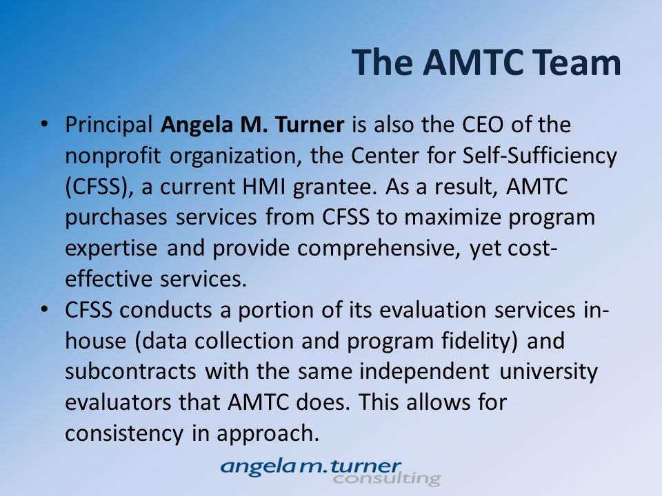 The AMTC Team (continued) MANAGEMENT Angela M.