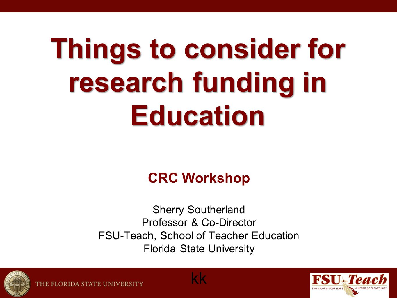 External Funding: Pro & Con How to minimize the con's (investment of time, energy, effort,focus, good will, attention….) and maximize the pro's (TIME, funding for research, equipment, living wages for graduate students, travel)