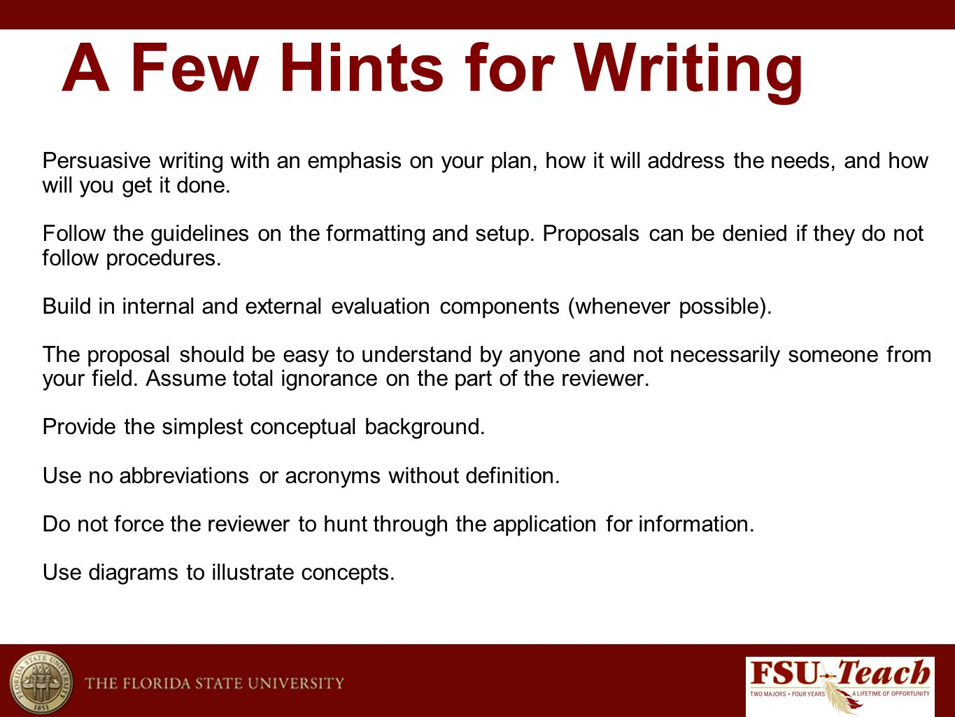 A Few Hints for Writing Persuasive writing with an emphasis on your plan, how it will address the needs, and how will you get it done.