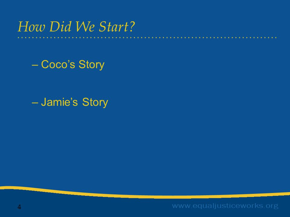How Did We Start? 4 –Coco's Story –Jamie's Story