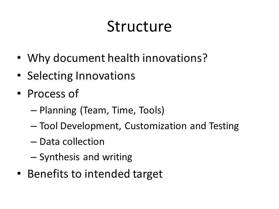 Structure Why document health innovations.