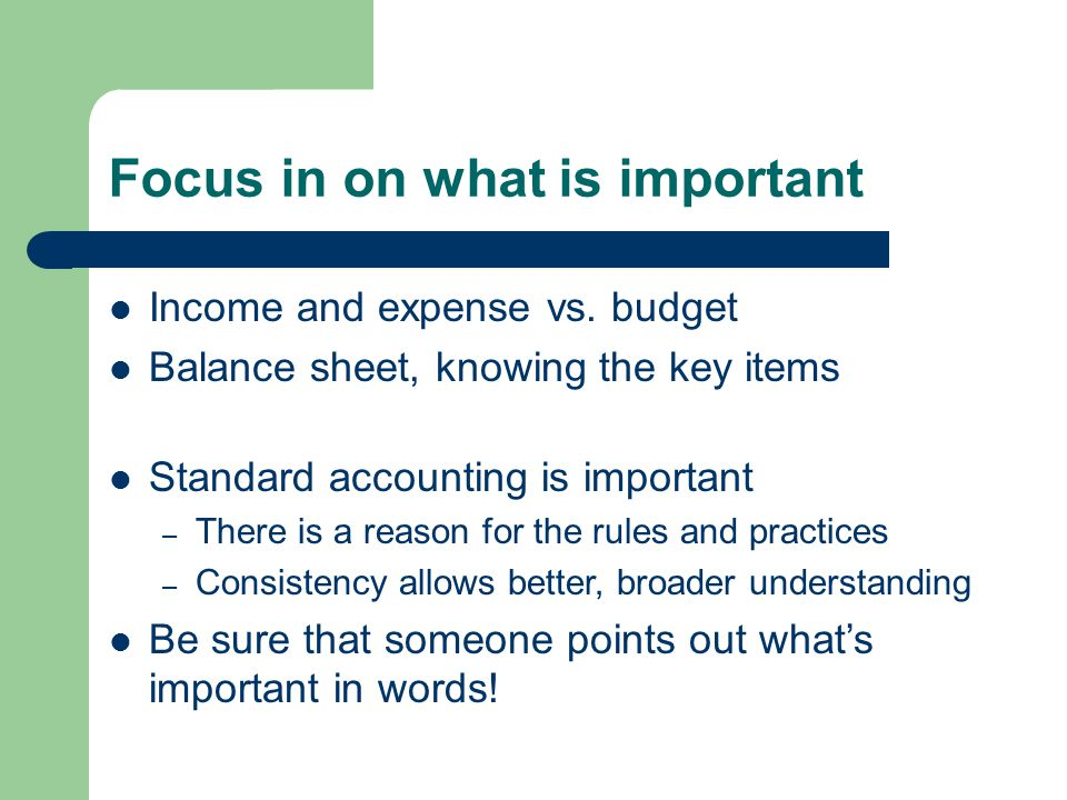 Focus in on what is important Income and expense vs.