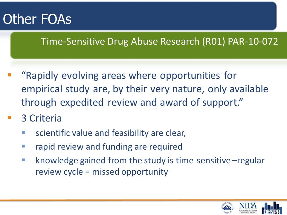 "Other FOAs Time-Sensitive Drug Abuse Research (R01) PAR-10-072  ""Rapidly evolving areas where opportunities for empirical study are, by their very na"