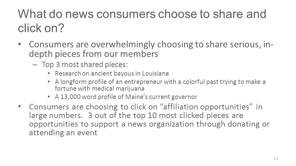 What do news consumers choose to share and click on? Consumers are overwhelmingly choosing to share serious, in- depth pieces from our members – Top 3
