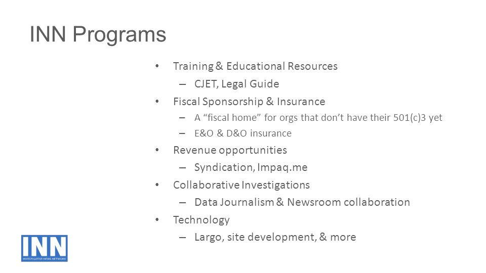 "INN Programs Training & Educational Resources – CJET, Legal Guide Fiscal Sponsorship & Insurance – A ""fiscal home"" for orgs that don't have their 501("