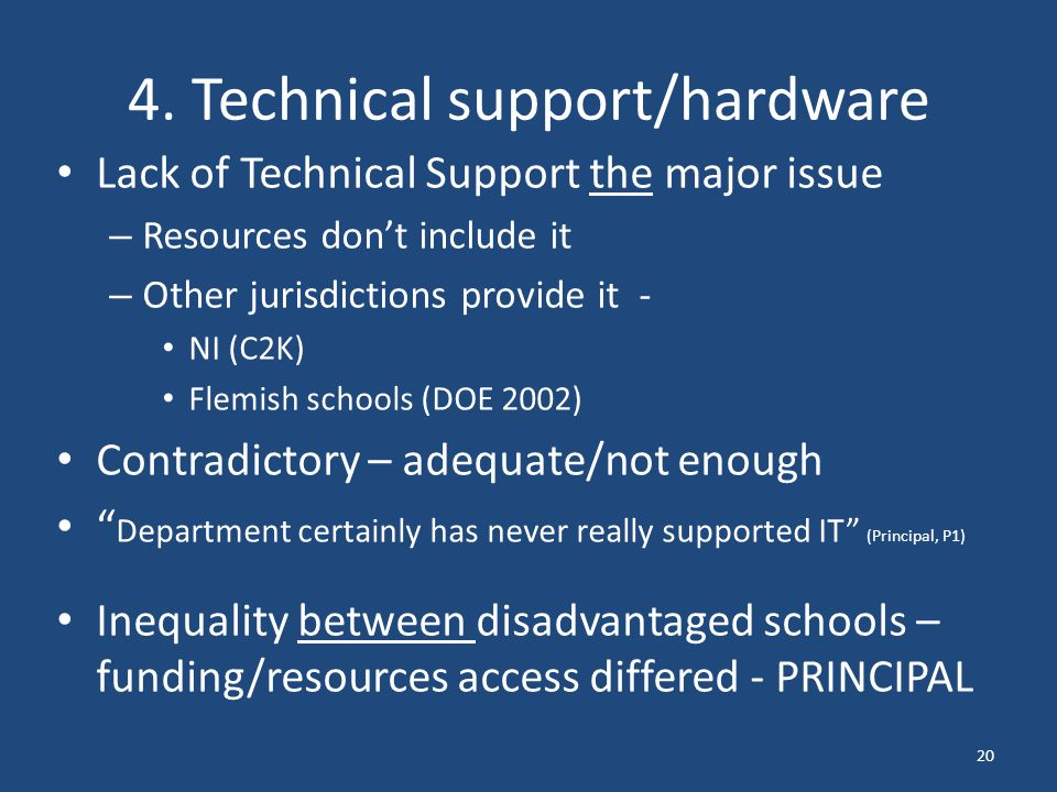 4. Technical support/hardware Lack of Technical Support the major issue – Resources don't include it – Other jurisdictions provide it - NI (C2K) Flemi