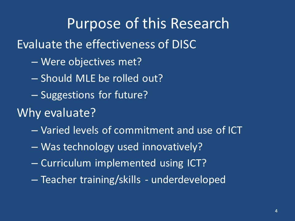 Purpose of this Research Evaluate the effectiveness of DISC – Were objectives met.