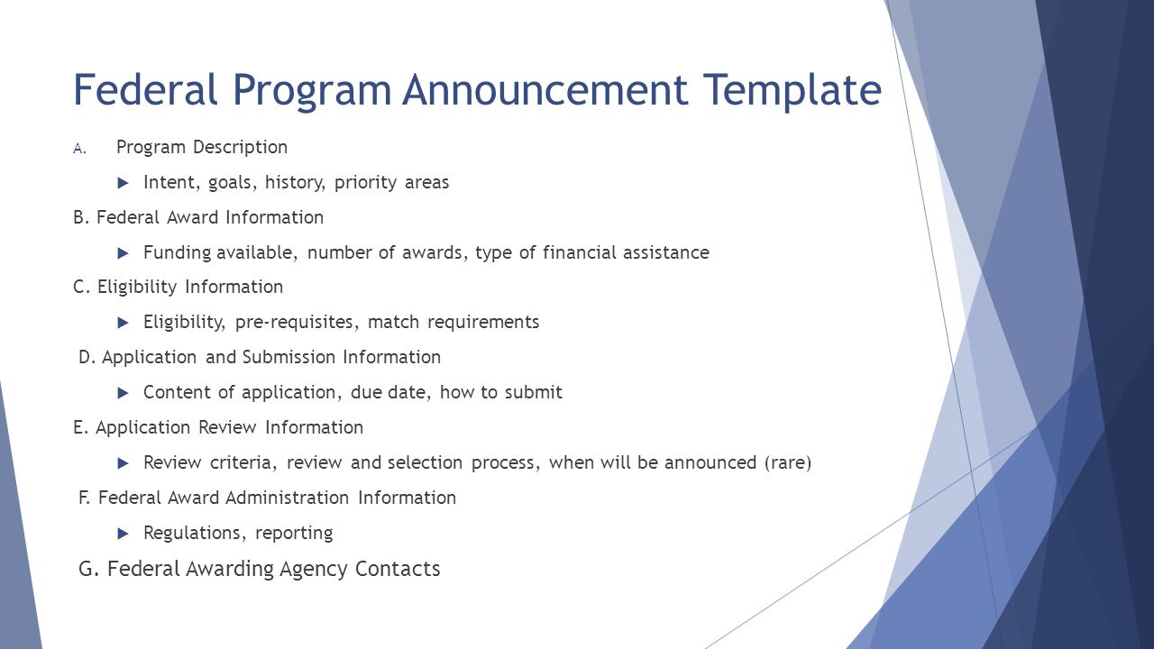 Federal Program Announcement Template A. Program Description  Intent, goals, history, priority areas B. Federal Award Information  Funding available