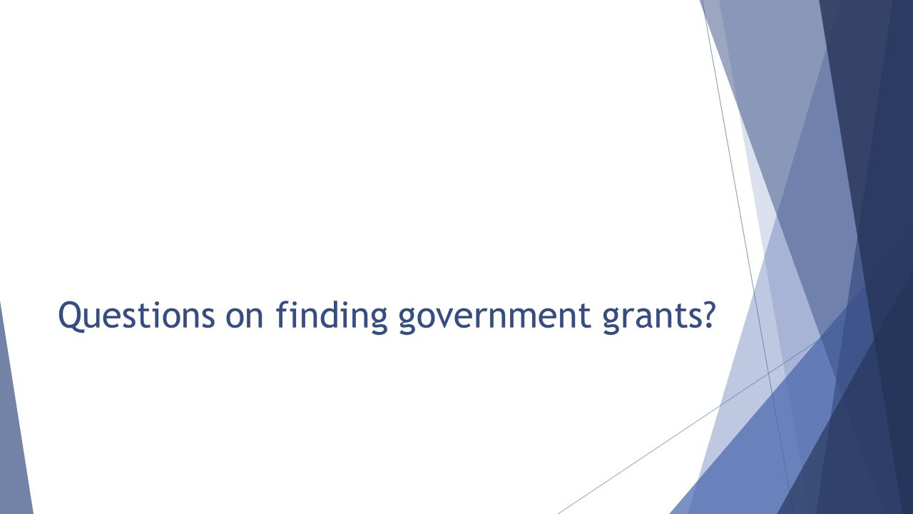 Questions on finding government grants?