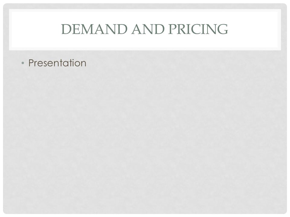 DEMAND AND PRICING Presentation