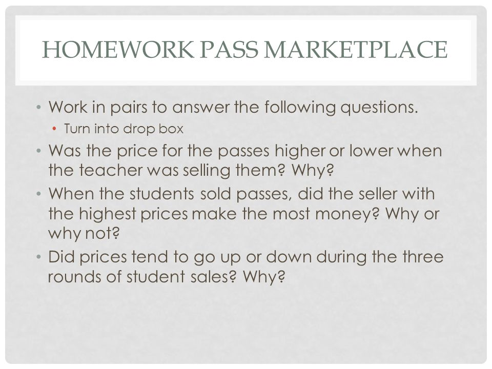 HOMEWORK PASS MARKETPLACE Work in pairs to answer the following questions.