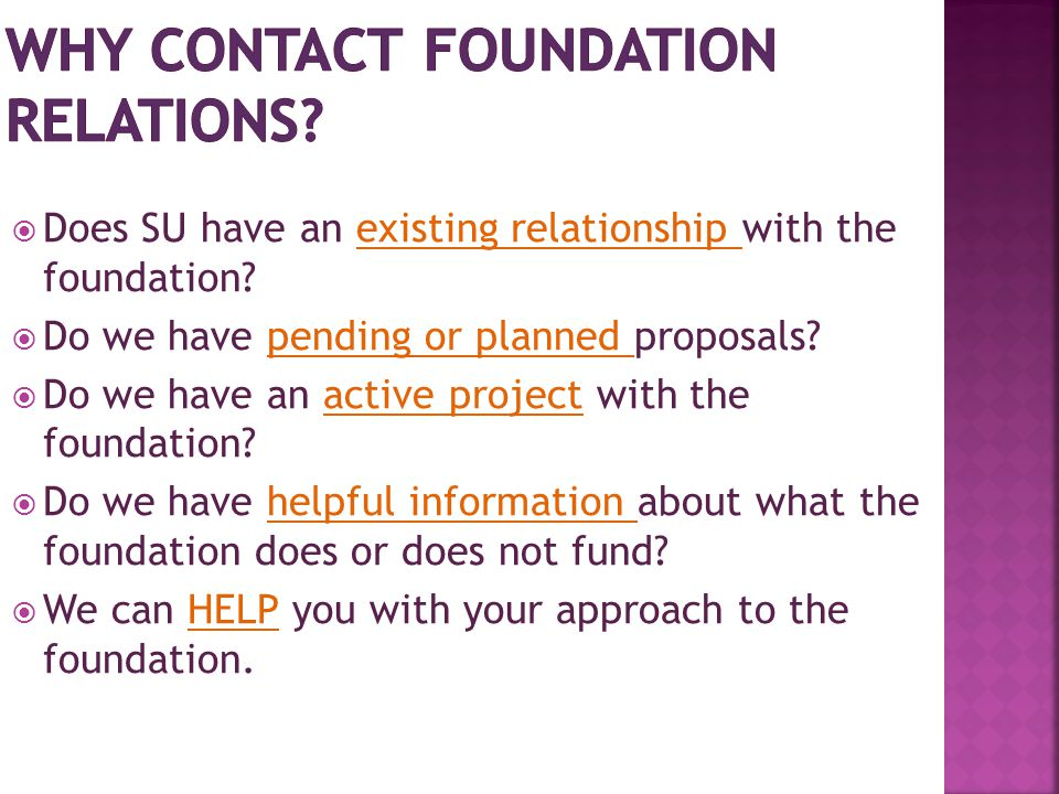  Does SU have an existing relationship with the foundation.