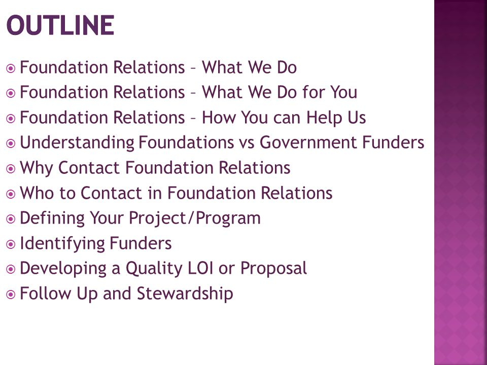  Foundation Relations – What We Do  Foundation Relations – What We Do for You  Foundation Relations – How You can Help Us  Understanding Foundatio