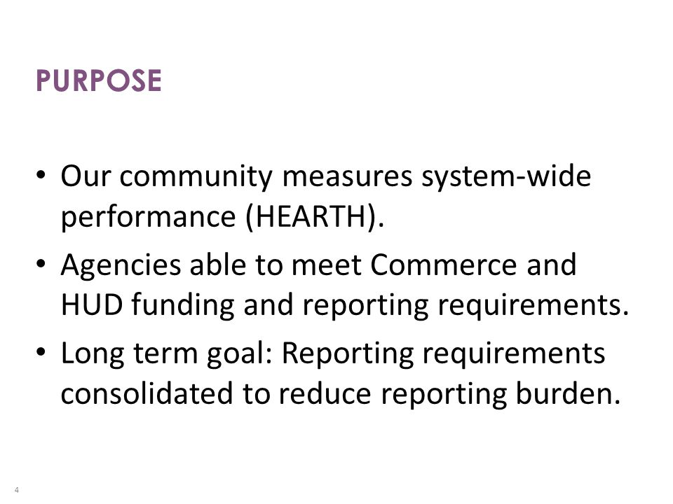 PURPOSE Our community measures system-wide performance (HEARTH).