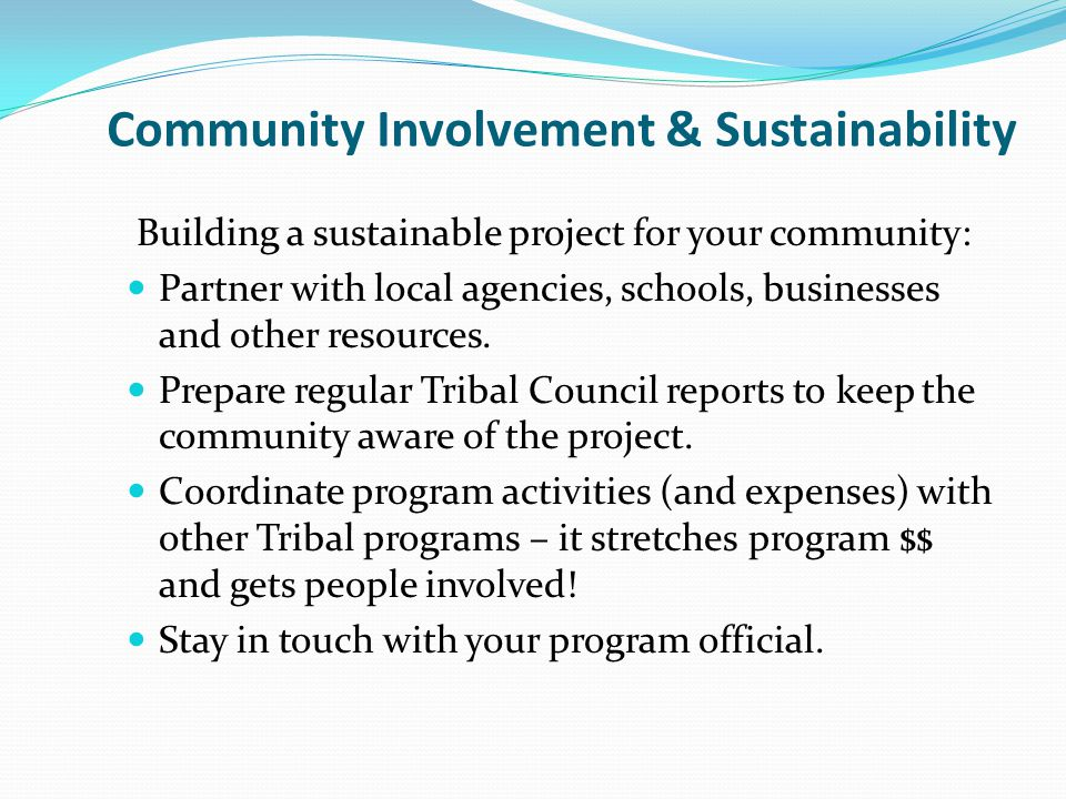 Building a sustainable project for your community: Partner with local agencies, schools, businesses and other resources.