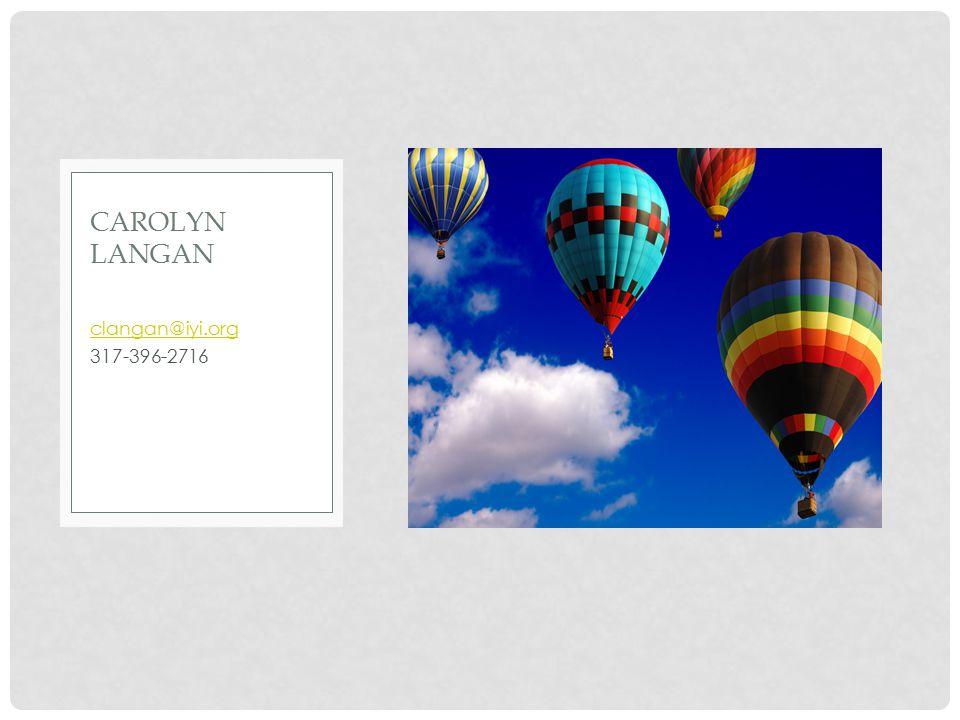 clangan@iyi.org 317-396-2716 CAROLYN LANGAN