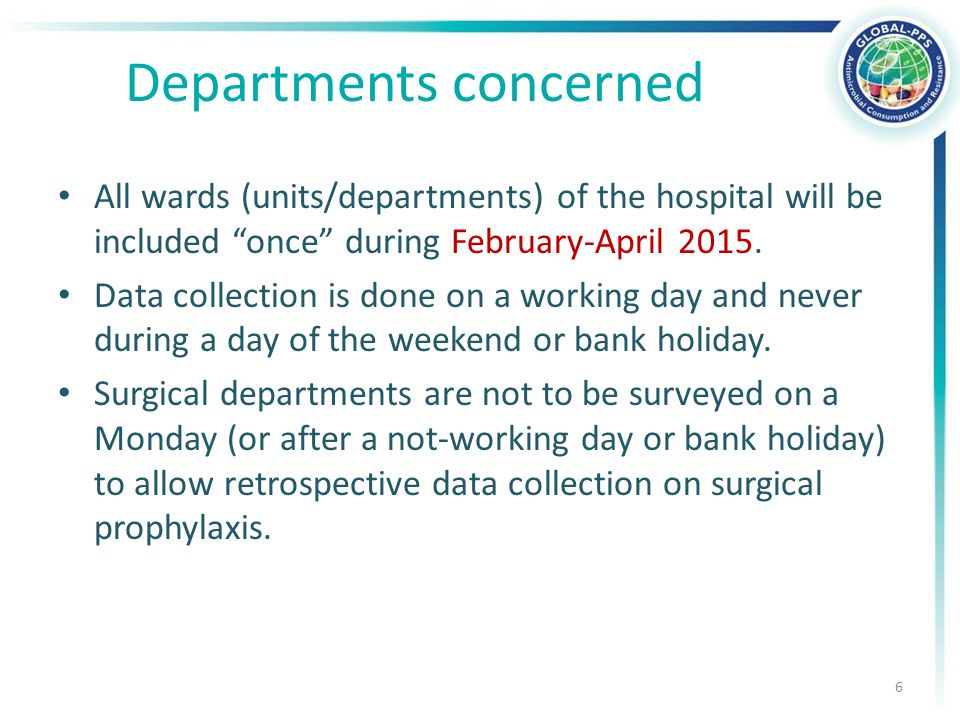 Departments concerned All wards (units/departments) of the hospital will be included once during February-April 2015.