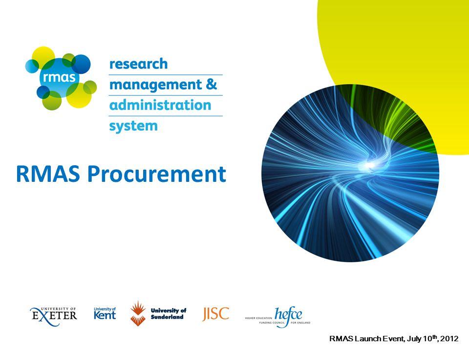 RMAS Procurement RMAS Launch Event, July 10 th, 2012