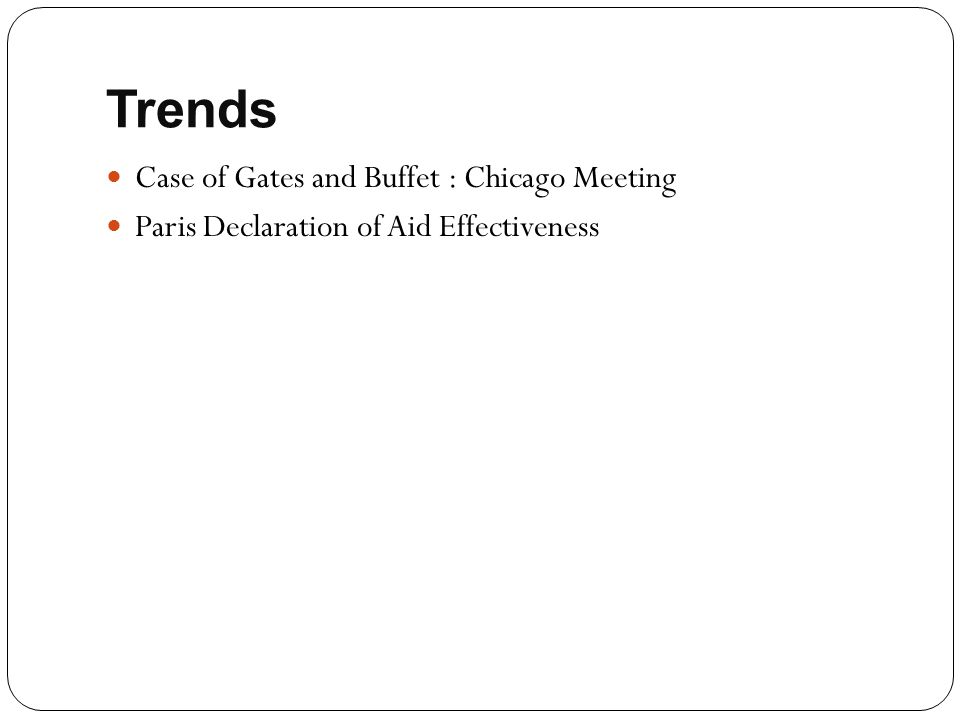 Case of Gates and Buffet : Chicago Meeting Paris Declaration of Aid Effectiveness