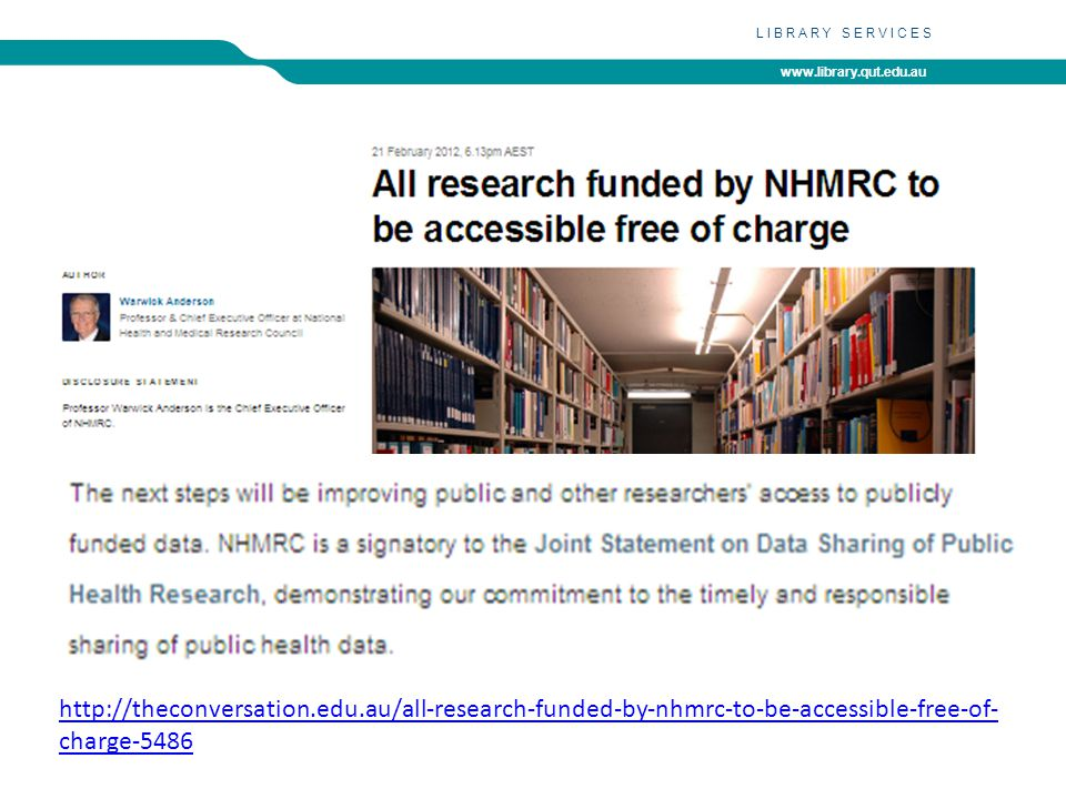 www.library.qut.edu.au LIBRARY SERVICES http://www.arc.gov.au/pdf/DP12_fundingrules.pdf http://www.researchresearch.com/index.php?articleId=1251042&opti on=com_news&template=rr_2col&view=article