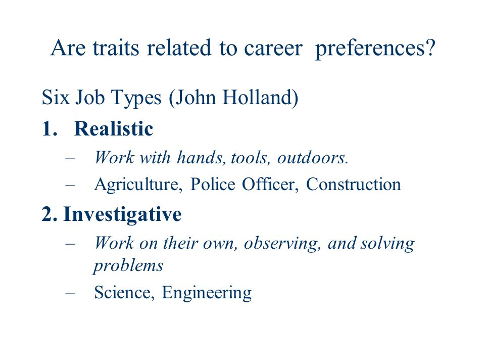 Are traits related to career preferences.
