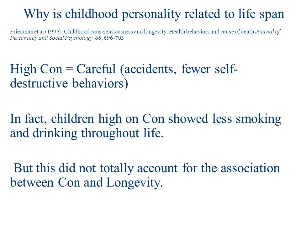 Why is childhood personality related to life span Friedman et al (1995).