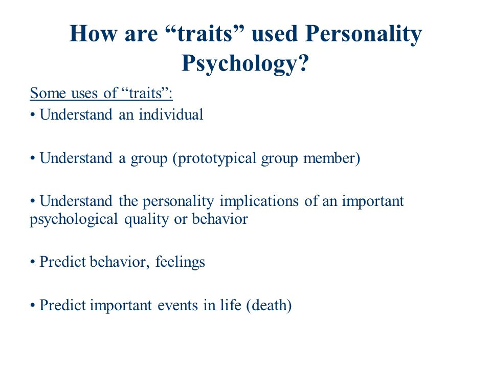 How are traits used Personality Psychology.