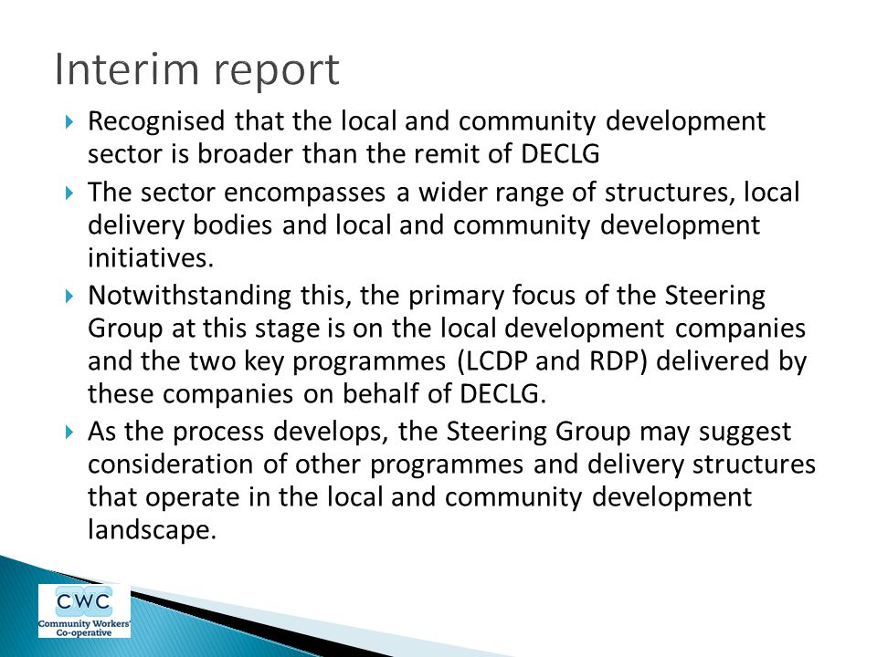  Recognised that the local and community development sector is broader than the remit of DECLG  The sector encompasses a wider range of structures, local delivery bodies and local and community development initiatives.