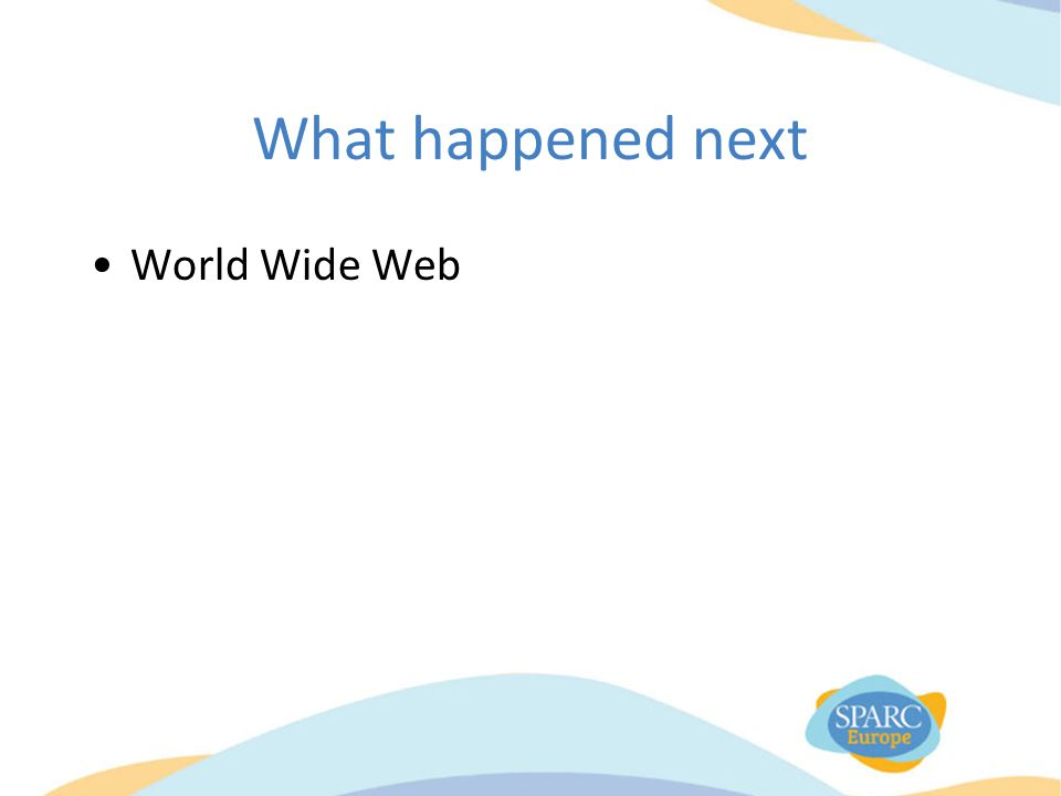 What happened next World Wide Web