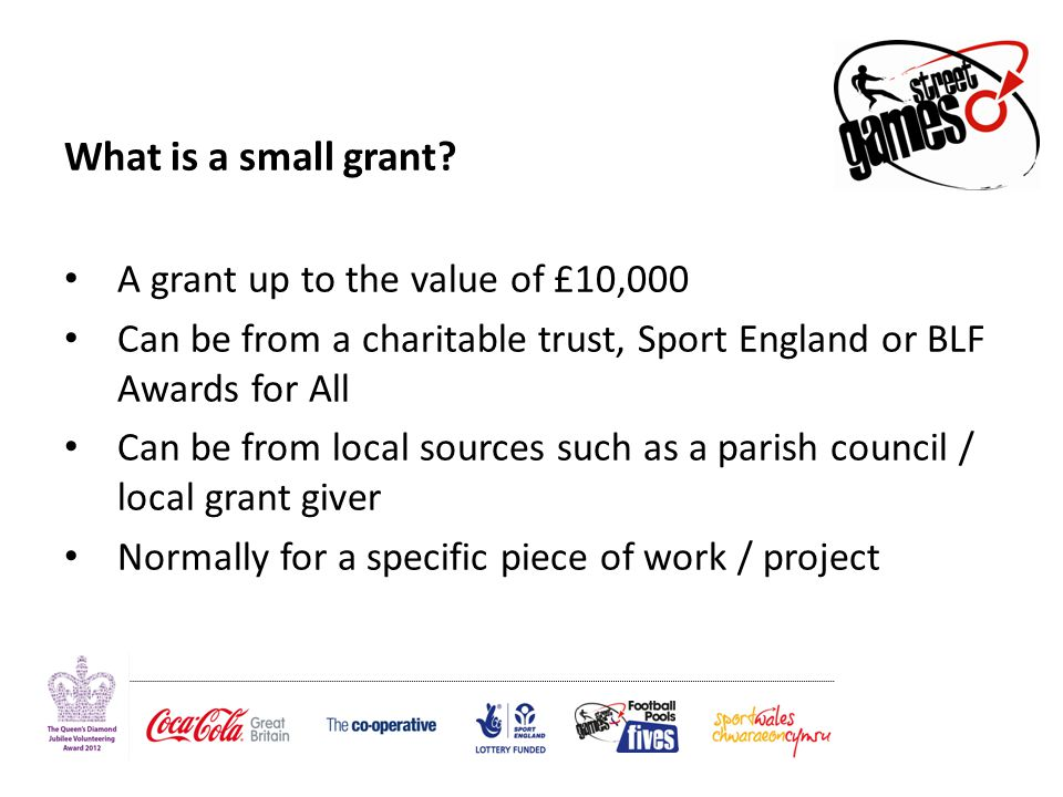 What is a small grant.