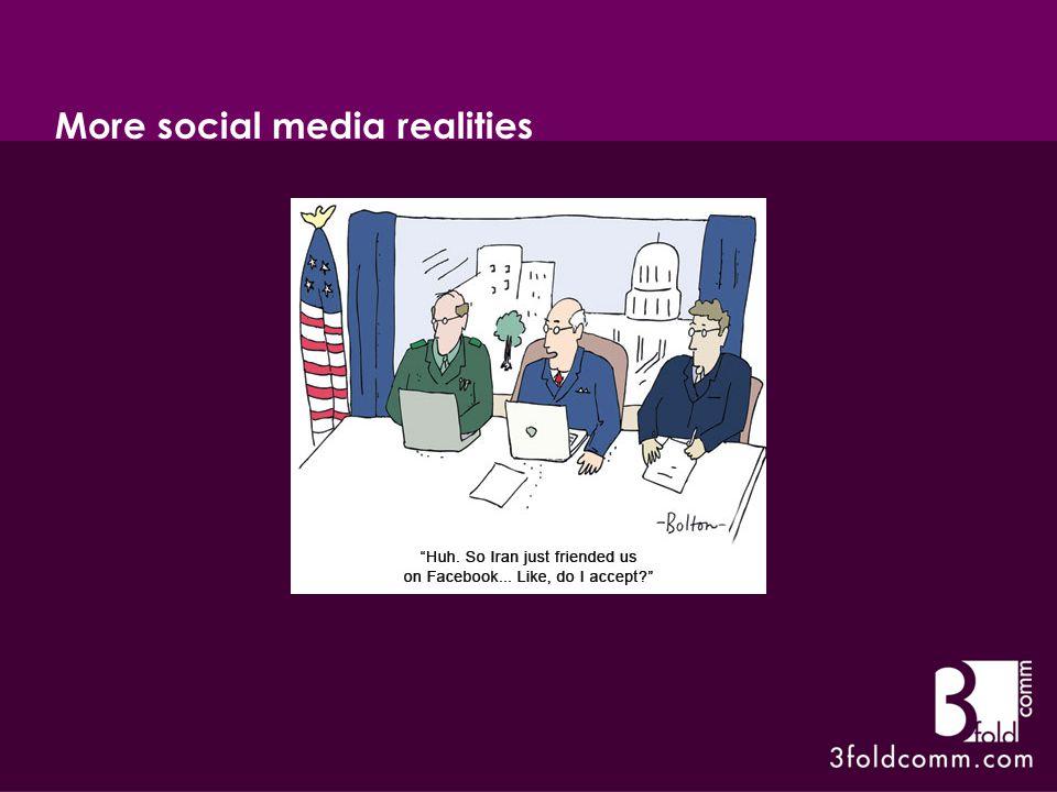 More social media realities